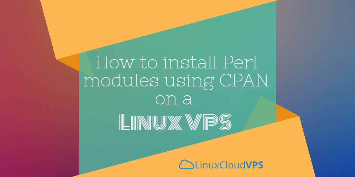 How to install Perl modules using CPAN on Linux