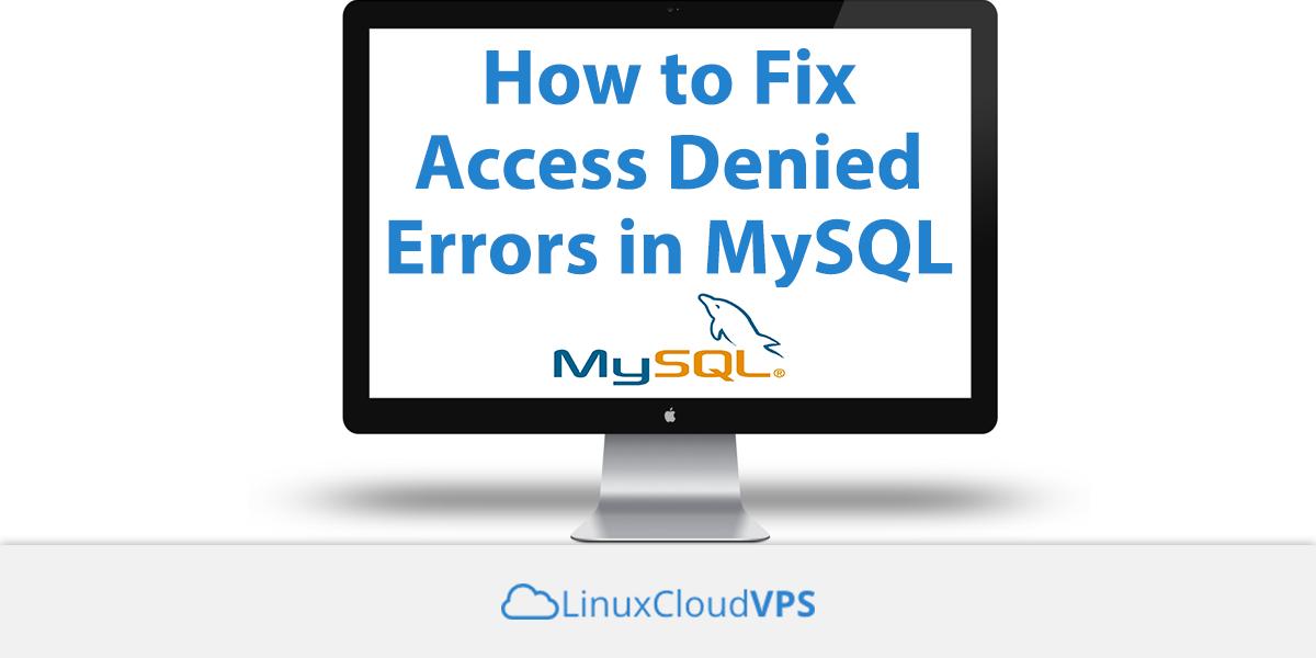How-to-Fix-Access-Denied-Errors-in-MySQL