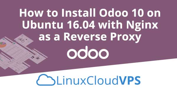 How to Install Odoo 10 on Ubuntu 16.04 with Nginx as a Reverse Proxy