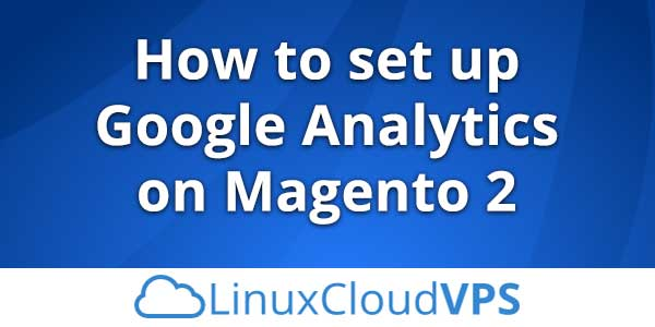 How to set up Google Analytics on Magento 2