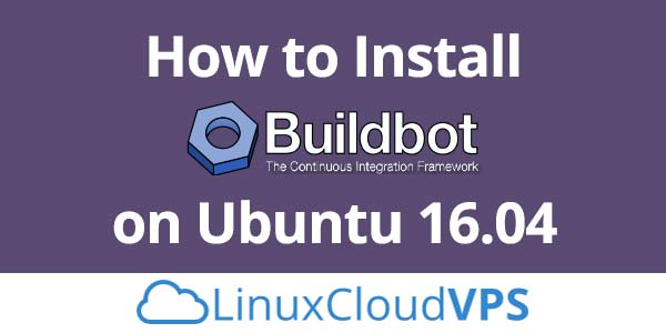 How To Install Buildbot on Ubuntu 16.04