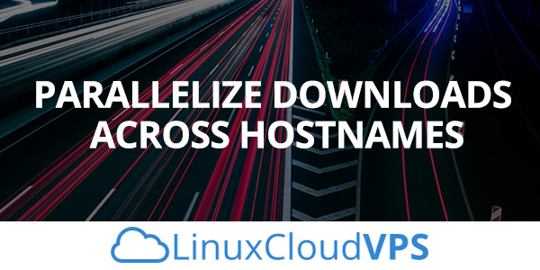 Fix Parallelize Downloads Across Hostnames