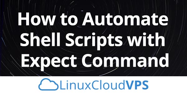 How to Automate Shell Scripts with Expect Command
