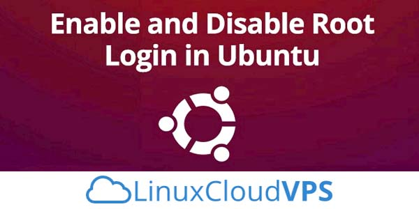 How to Enable and Disable Root Login in Ubuntu