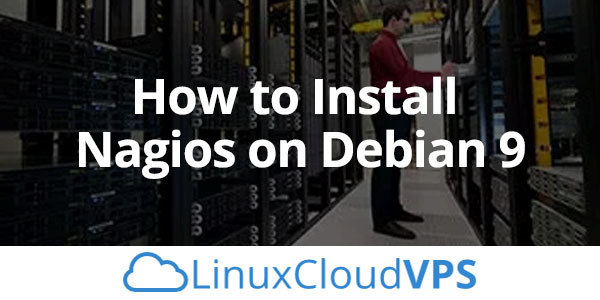 How to Install Nagios on Debian 9