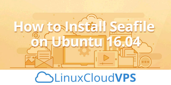How to Install seafile on Ubuntu 16.04