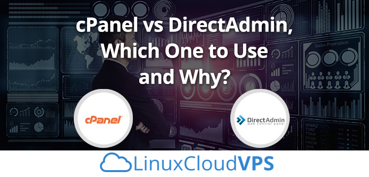 cPanel vs DirectAdmin, Which to Use and Why