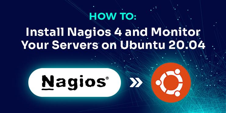 install nagios 4 and monitor servers on ubuntu 20.04
